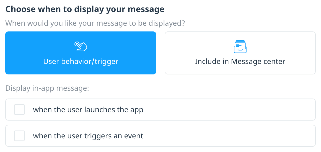 Message display options with User behavior/trigger selected