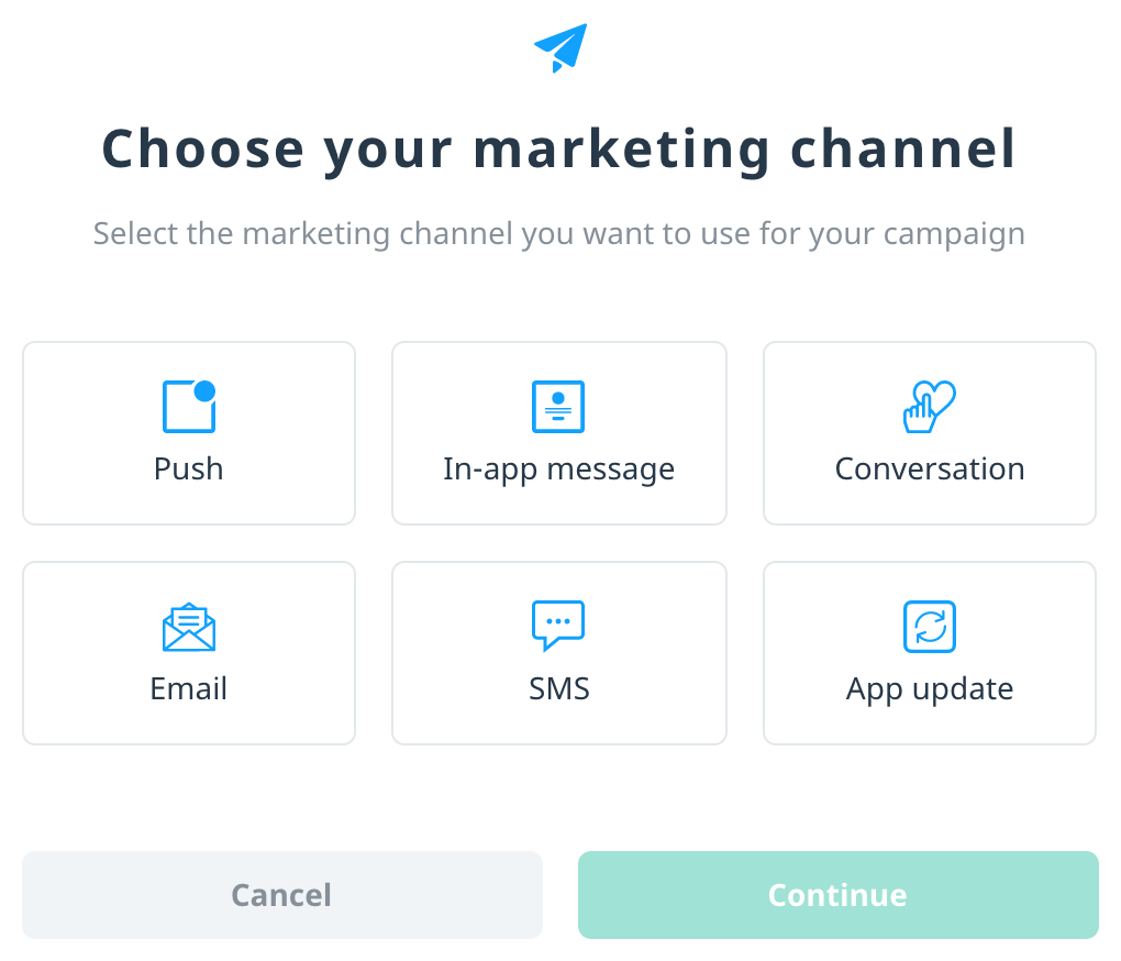 The campaign selector displays the channels for sending your campaign. Select one of the buttons. Clockwise, they are push notifications, in-app messages, Conversations, App update, SMS, and Email. Only the channels your app uses are enabled.